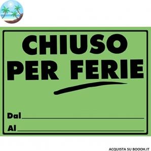 CARTELLI CHIUSI PER FERIE MISURA 33X23cm - SFUSI O CONFEZIONE COMPLETA DA 25 0,99€